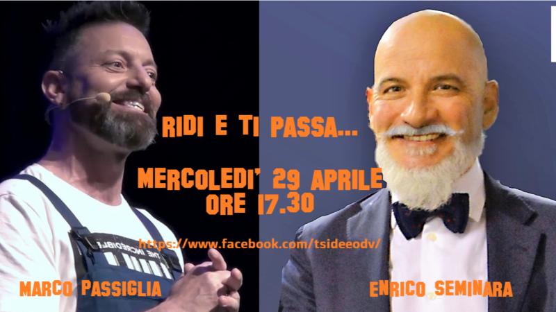 """RIDI E TI PASSA: fissato il secondo appuntamento; il 29 aprile con noi Marco Passiglia """"Show"""" insieme a Enrico Seminara."""